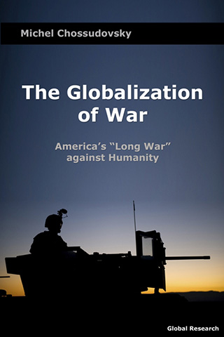 M. Chossudovsky. The Globalization of War